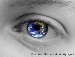 You are the world in my eyes by Rcdevils