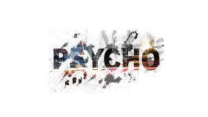 PSYCHO by EvilOnCan