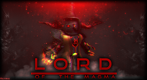 Lord Of the magma by RetricDesignz