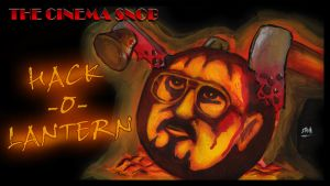 The Cinema Snob: Hack-O-Lantern by ShaunTM