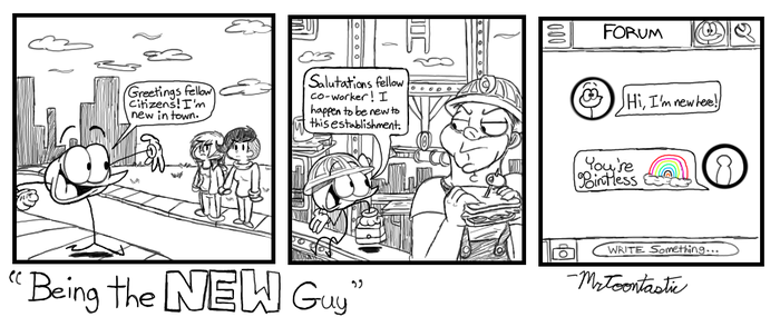 Being The New Guy by Mr-Toontastic