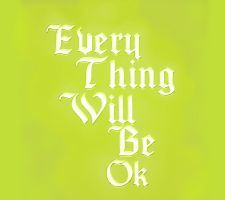 Every thing will be ok by ShiLo33