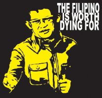 the filipino is worth dying 4 by happydayspinas