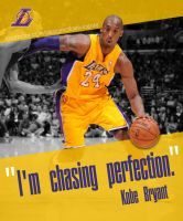 Im chasing perfection I Kobe Bryant by RafaelVicenteDesigns