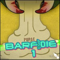 Pupae - BARF AND DIE 1 - cover art by Poowis