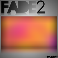 Fade2 by DaBerry