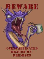 Beware Overcaffinated Dragon by umbrafox