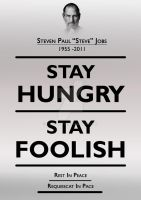 Stay Hungry, Stay Foolish. by tazerguy
