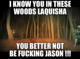 I KNOW YOU IN THESE WOODS LAQUISHA by KiddPhantomhive