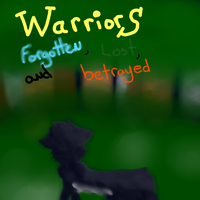 Warriors: Forgotten, Lost, and Betrayed by AnamayCat