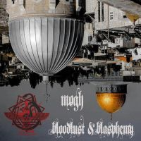 MOGH - BLOODLUST and BLASPHEMY 2013 front cover by lapidation2012