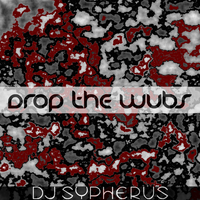 Drop the Wubs (Possible Album Cover) by Consequential-Rebel