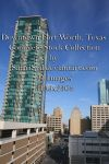 Downtown Fort Worth Stock Pack by SafariSyd