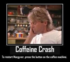 Macgyver Coffeine Motivational by Derwen