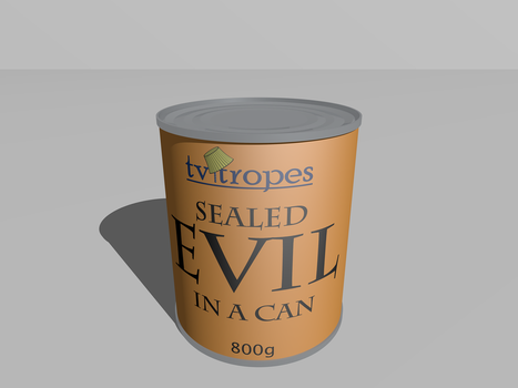 Sealed Evil In A Can by Roxor128
