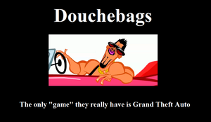 Douchebags by TimJSII