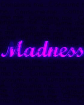 Madness by amber-phillps
