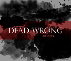 Dead wrong -Brushes by Absolute-A