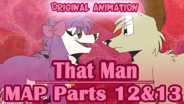 That Man MAP Parts 12 And13 ( LINK IN DESCRIPTION) by TheCynicalHound