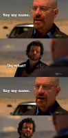 Breaking Bad Say My Name by stinglacson