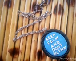 Keep Calm and Don't Blink by CheleKat