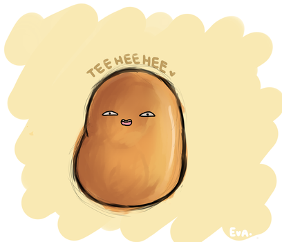 Cause potato. by Ebaroo