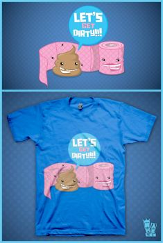 LET'S GET DIRTY - T-SHIRT by itsNAMELEZ