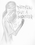 NOTHING BUT A MONSTER by randomdrawerchic