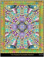 Perpetual Psychedelic Machine by eccoarts