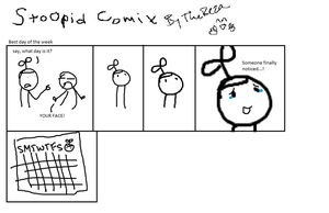 Stoopid comix Best Day of the Week by TheReza13