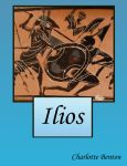 ''Ilios'' Sample Chapters by CharlotteBenton