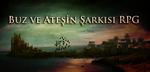Buz ve Atesin Sarkisi RPG by iamgoldentrio