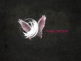 Make Me Love by pincel3d
