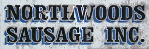 NORTHWOODS SAUSAGE INC. sign by Crigger