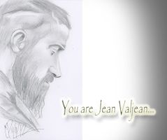 You are Jean Valjean by TsukiNaito