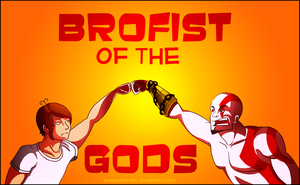 EPIC BROFIST by SinisterTomato