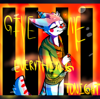 Give Me Everything by BeLeaf