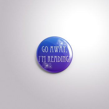 Go away I'm reading pin back button by MermaidSoupButtons