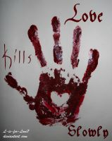 Love Kills Slowly by L-is-for-Love7