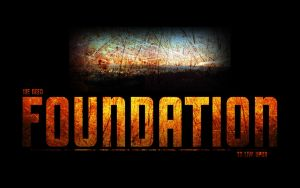 WE NEED FOUNDATION... by 1-1-7