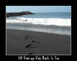 I'll Find my Way Back to You by Lizkiz