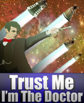 Trust Me I'm The Doctor by brisingrlegacy