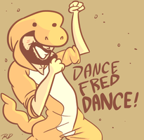 DANCE FRED DANCE by NegitiveX