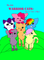 My Little Warrior Cats: Warrior Code is Magic by sp4ce-tr4sh