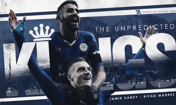 The Unpredicted Kings - Vardy And Mahrez by imfGFX