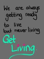 Get living! (Day 317) by Hedwigs-art