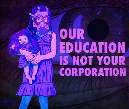 EDUCATION IS NOT YOUR CORPORATION by HalHefnerART