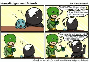 HoneyBadger and Friends #7- Tiny Octopus secrets by Enigma-Thirteen