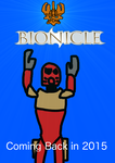 Bionicle's back by dmonahan9