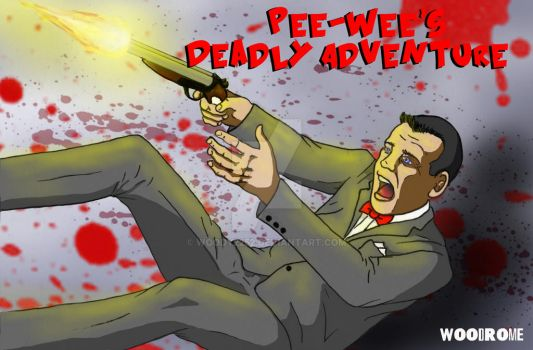 Pee-Wee's Deadly Adventure by woody2252